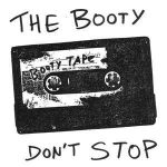 The Booty Don't Stop